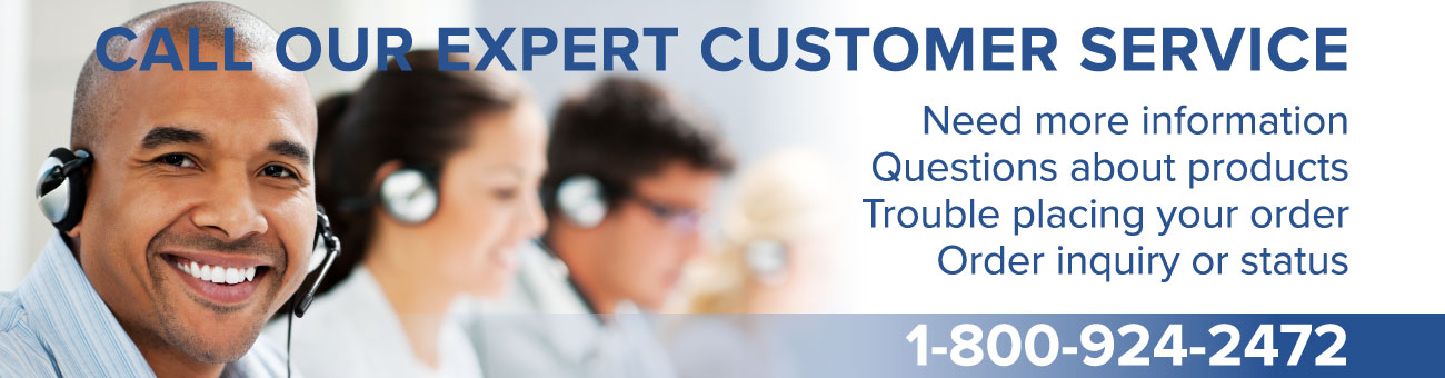 Call our expert customer service, 1-800-924-2472